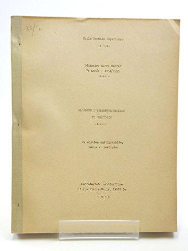 Seminaire Henri Cartan, 7eme annee, 1954 - 1955, Algebre d'Eilenberg-Maclane et Homotopie, 2e edition multigraphiee revue et corrigee