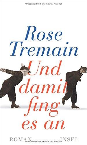 Buchseite und Rezensionen zu 'Und damit fing es an: Roman' von Rose Tremain