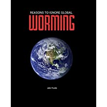 REASON TO IGNORE GLOBAL WORMING (English Edition)