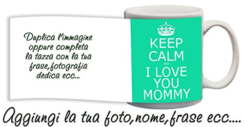 Tazza keep calm and love you mommy mamma personalizzata con nome foto ecc idea regalo