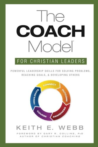 PDF Gratis The COACH Model for Christian Leaders: Powerful