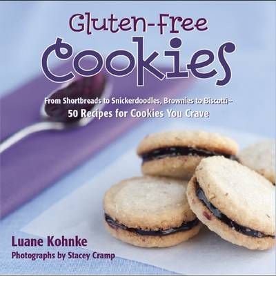 [(Gluten Free Cookies: From Shortbreads to Snickerdoodles, Brownies to Biscotti : 50 Recipes for Cookies You Crave)] [Author: Luane Kohnke] published on (November, 2011) (Brownie Free Gluten)