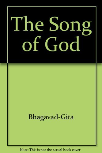 The Bhagavad-Gita: The Song of God