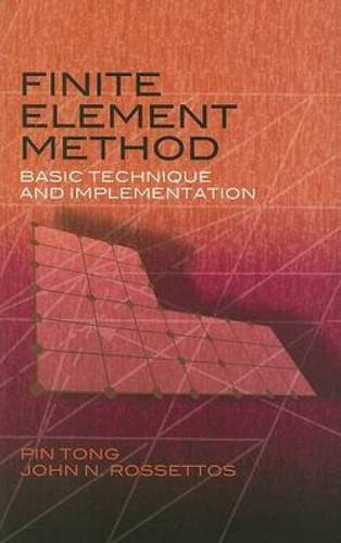 Finite Element Method: Basic Technique and Implementation (Dover Books on Engineering) por Pin Tong