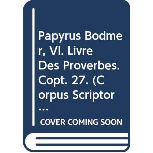 Papyrus Bodmer, VI. Livre Des Proverbes. Copt. 27.
