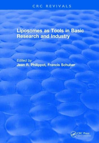 Revival: Liposomes as Tools in Basic Research and Industry (1994) (CRC Press Revivals) Lee Basic Jean