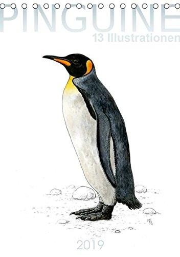 Pinguine - 13 Illustrationen (Tischkalender 2019 DIN A5 hoch): Kalender mit Illustrationen von 13 Pinguin-Arten. (Monatskalender, 14 Seiten) (CALVENDO Tiere)
