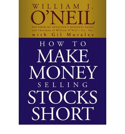 (HOW TO MAKE MONEY SELLING STOCKS SHORT (WILEY TRADING) ) BY O'NEIL, WILLIAM J{AUTHOR}Paperback