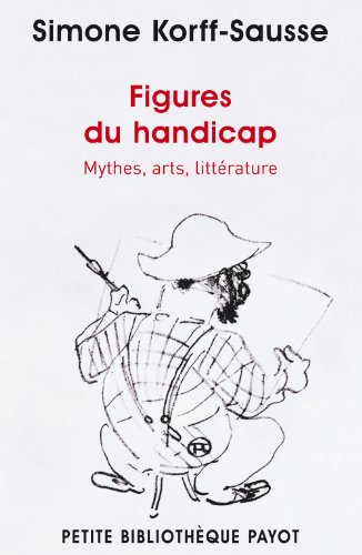 Figures du handicap : Mythes, arts, littrature