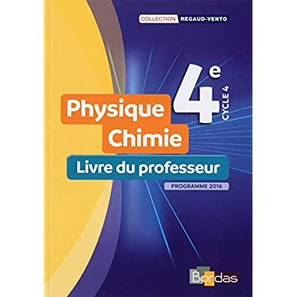 Physique Chimie 4e - Collection Regaud - Vento Livre du professeur - Edition 2017
