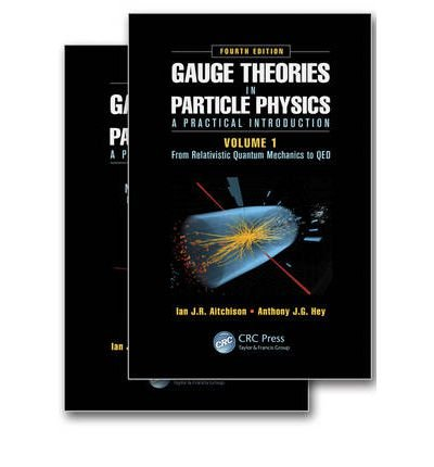 [(Gauge Theories in Particle Physics: A Practical Introduction)] [ By (author) Ian J. R. Aitchison, By (author) Anthony J. G. Hey ] [February, 2013]