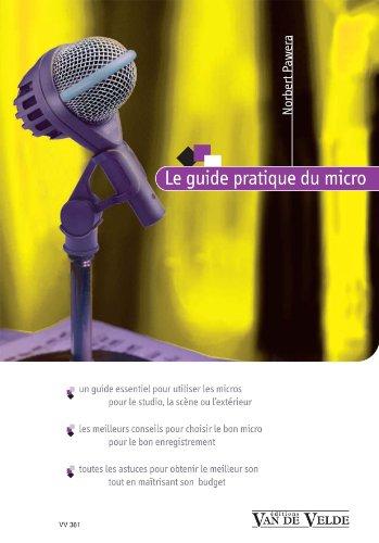 Le guide pratique du micro - Micro Guide