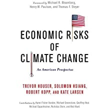 Economic Risks of Climate Change: An American Prospectus by Trevor Houser (2015-08-18)