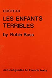 Cocteau: Les Enfants Terribles (Critical Guides to French Texts) by Robin Buss (1986-03-01)