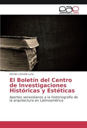 El Boletín del Centro de Investigaciones Históricas y Estéticas: Aportes venezolanos a la historiografía de la arquitectura en Latinoamérica