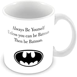 Taza de cerámica con texto en inglés «Always Be Yourself Unless You Can Be Batman, Then Be Batman» Taza de cerámica de FT, 311 ml.