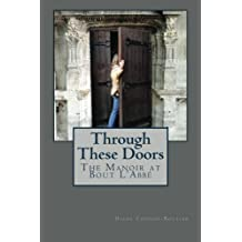 Through These Doors: The Manoir at Bout L'Abbe