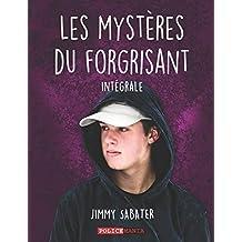 Les Mystères du Forgrisant (INTÉGRALE): L'intégrale de la trilogie