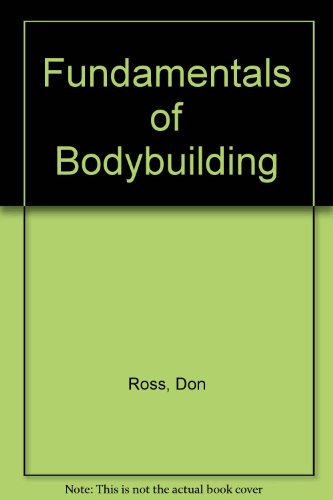 Fundamentals of Bodybuilding por Don Ross