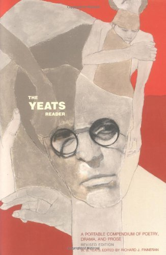 The Yeats Reader: A Portable Compendium of Poetry, Drama, and Prose by William Butler Yeats (2002-08-27)
