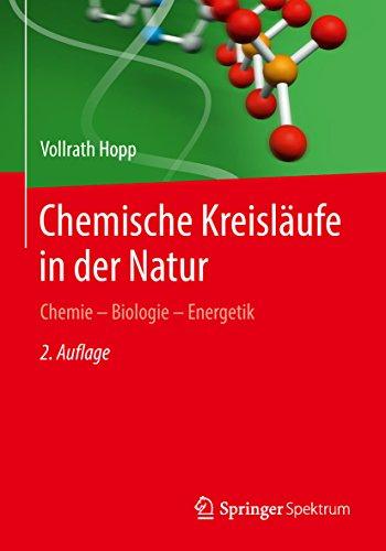 Chemische Kreisläufe in der Natur: Chemie - Biologie - Energetik
