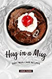 Hug in a Mug: Easy Mug Cake Recipes (English Edition)