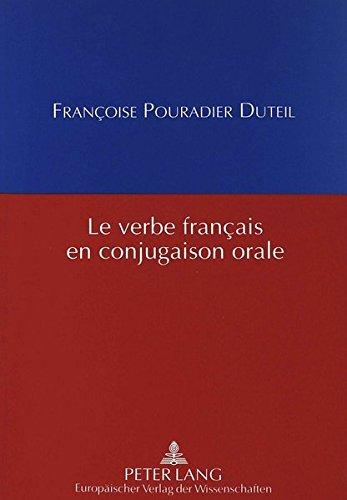 Le Verbe Francais En Conjugaison Orale por Francoise Pouradier Duteil