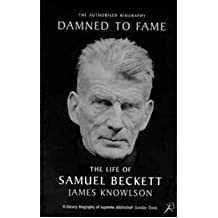 [(Damned to Fame: The Life of Samuel Beckett )] [Author: James Knowlson] [Sep-1997]