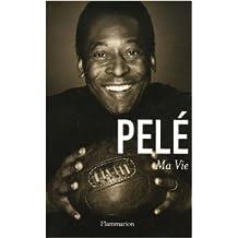 Ma Vie de Pelé,Orlando Duarte,Alex Bellos ( 30 mai 2006 )