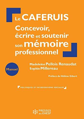 Le CAFERUIS : Concevoir, écrire et soutenir son mémoire professionnel (Politiques et interventions sociales)
