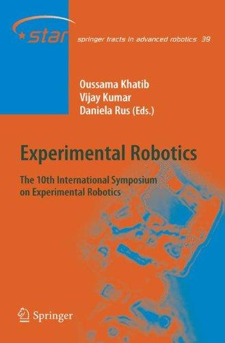 Experimental Robotics: The 10th International Symposium on Experimental Robotics (Springer Tracts in Advanced Robotics)
