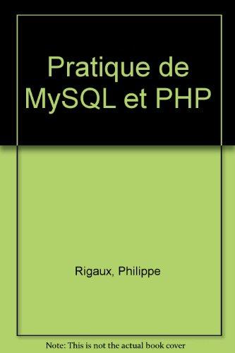 Pratique de MYSQL et PHP par Philippe Rigaux