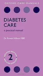 Diabetes Care: A Practical Manual (Oxford Care Manuals)