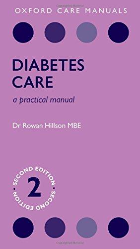 Diabetes Care: A Practical Manual (Oxford Care Manuals)