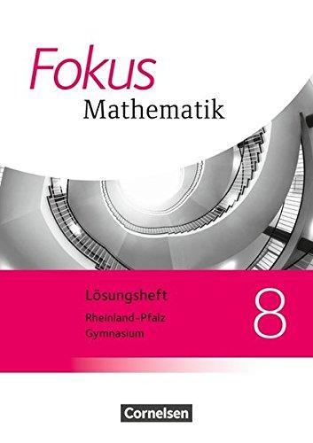 Fokus Mathematik - Rheinland-Pfalz - Ausgabe 2015: 8. Schuljahr - Lösungen zum Schülerbuch