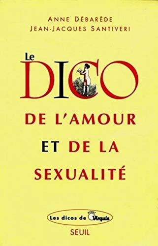 Le Dico de l'amour et de la sexualité par Anne Debarede