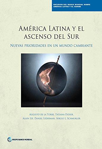 América Latina y el ascenso del Sur: Nuevas prioridades en un mundo cambiante