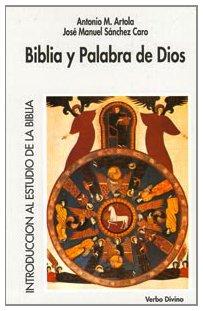 Biblia y palabra de Dios por Antonio M. Artola