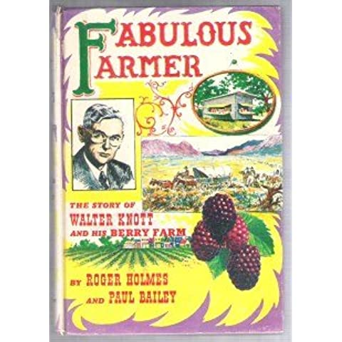 Fabulous Farmer: The Story of Walter Knott