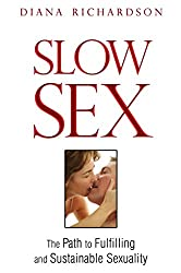 Slow Sex: The Path to Fulfilling and Sustainable Sexuality (English Edition)