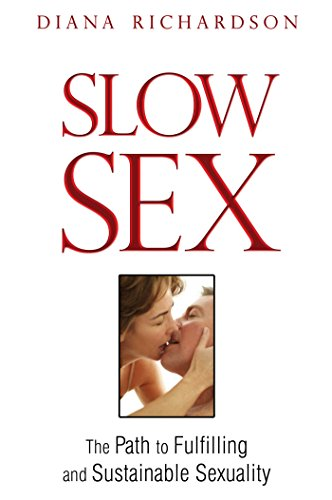 Slow Sex: The Path to Fulfilling and Sustainable Sexuality (English Edition) - Richardson 30