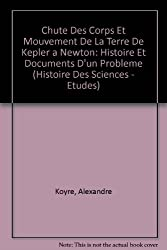 Chute des corps et mouvements de la terre de Kepler à Newton