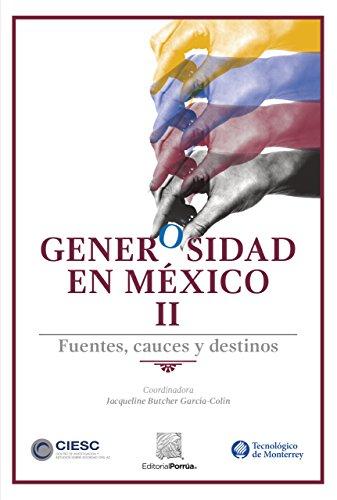 Generosidad en México II : Fuentes, cauces y destinos por Jacqueline Butcher García-Colín (Coordinadora)