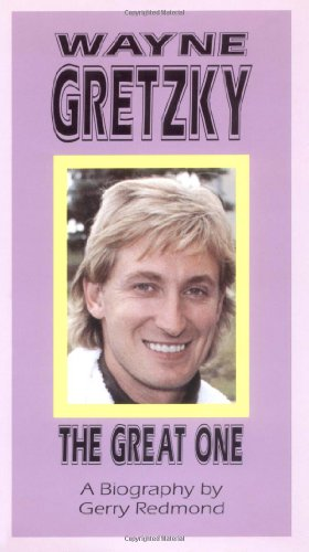 Wayne Gretzky: The Great One (Canadian Biography) por Gerald Redmond