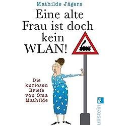 »Eine alte Frau ist doch kein WLAN!«: Die kuriosen Briefe von Oma Mathilde