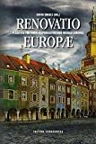 Renovatio Europae: Pl?doyer f?r einen hesperialistischen Neubau Europas (Edition Sonderwege bei Manuscriptum)