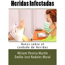 Heridas Infectadas: Notas sobre el cuidado de Heridas: Volume 6