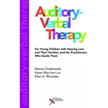 Auditory-Verbal Therapy: For Young Children with Hearing Loss and Their Families and the Practitioners Who Guide Them