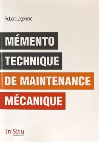 Mémento technique de maintenance mécanique par Robert Legendre