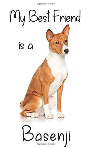 "My best Friend is a Basenji: 8"" x 5"" Blank lined Journal Notebook 120 College Ruled Pages (Best Friends)"